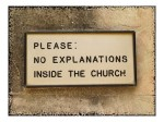 No Explanations Inside the Church
